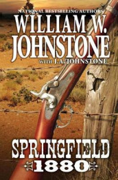 Springfield 1880 av J A Johnstone og William W Johnstone (Innbundet)