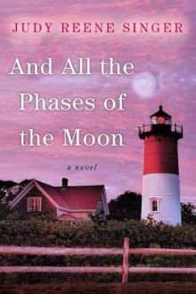 And All the Phases of the Moon av Judy Reene Singer (Heftet)
