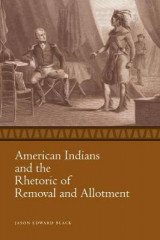 Omslag - American Indians and the Rhetoric of Removal and Allotment
