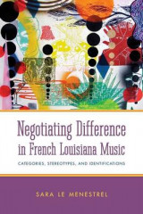 Omslag - Negotiating Difference in French Louisiana Music