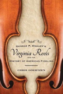 George P. Knauff's Virginia Reels and the History of American Fiddling av Chris Goertzen (Heftet)