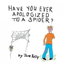 Have You Ever Apologized to a Spider? av Jane Kelly (Heftet)
