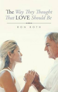 The Way They Thought That Love Should Be av Ron Roth (Heftet)