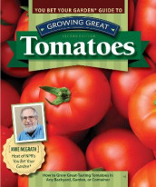 You Bet Your Garden Guide to Growing Great Tomatoes, 2nd Edition av Mike McGrath (Heftet)