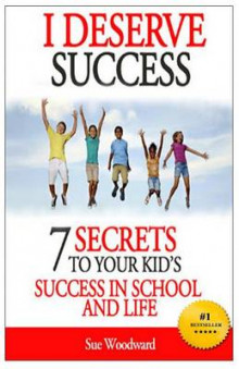 I Deserve Success - 7 Secrets to Your Kid's Success in School and Life av Sue Woodward (Heftet)