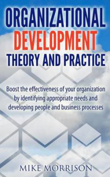 Organizational Development Theory and Practice av Mike Morrison (Heftet)