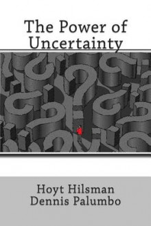 The Power of Uncertainty av Hoyt Hilsman og Dennis Palumbo (Heftet)