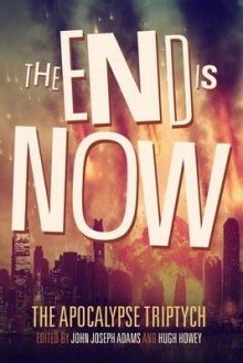 The End Is Now av Hugh Howey, Jamie Ford og Robin Wasserman (Heftet)