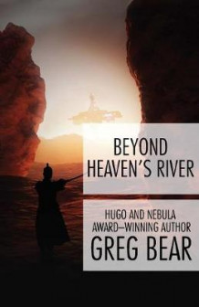 Beyond Heaven's River av Greg Bear (Heftet)