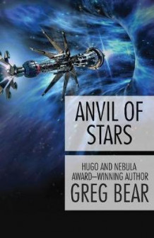Anvil of Stars av Greg Bear (Heftet)