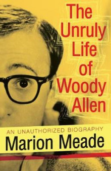 The Unruly Life of Woody Allen av Marion Meade (Heftet)
