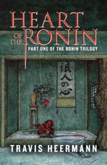 Heart of the Ronin av Travis Heermann (Heftet)