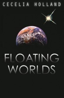 Floating Worlds av Cecelia Holland (Heftet)