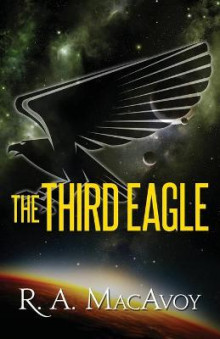 The Third Eagle av R. A. MacAvoy (Heftet)
