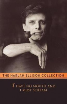 I Have No Mouth and I Must Scream av Harlan Ellison (Heftet)