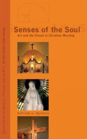 Senses of the Soul av William A Dyrness (Innbundet)