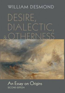 Desire, Dialectic, and Otherness av William Desmond (Innbundet)
