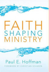 Faith Shaping Ministry av Paul E Hoffman (Innbundet)