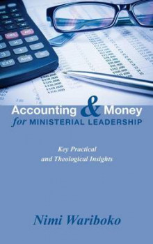 Accounting and Money for Ministerial Leadership av Nimi Wariboko (Innbundet)