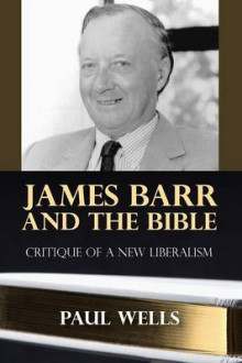 James Barr and the Bible av Paul Wells (Heftet)