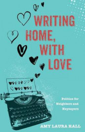 Writing Home, With Love av Amy Laura Hall (Heftet)