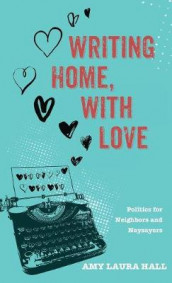 Writing Home, With Love av Amy Laura Hall (Innbundet)