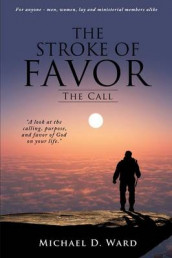 The Stroke of Favor av Michael D Ward (Heftet)