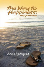 The Way to Happiness av Adele Rodriguez (Heftet)