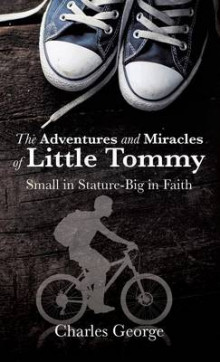 The Adventures and Miracles of Little Tommy av Charles George (Innbundet)