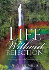 Life Without Rejection av Dr Chris Miller (Heftet)