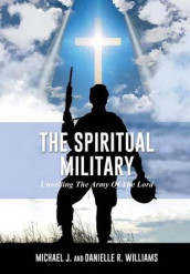 The Spiritual Military av Danielle R Williams og Dr Michael J Williams (Heftet)