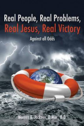 Real People, Real Problems, Real Jesus, Real Victory av Warren B Jackson D Min D D (Heftet)
