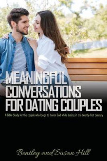 Meaningful Conversations for Dating Couples av Bentley Hill og Susan Hill (Heftet)