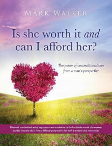 Is She Worth It and Can I Afford Her? av Mark Walker (Innbundet)