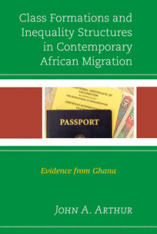 Class Formations and Inequality Structures in Contemporary African Migration av John A. Arthur (Innbundet)