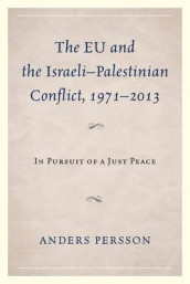 The EU and the Israeli-Palestinian Conflict 1971-2013 av Anders Persson (Heftet)