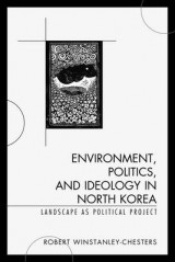 Omslag - Environment, Politics, and Ideology in North Korea