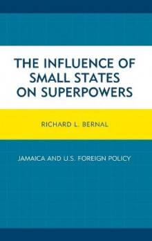 The Influence of Small States on Superpowers av Richard L. Bernal (Innbundet)