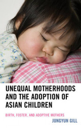 Omslag - Unequal Motherhoods and the Adoption of Asian Children