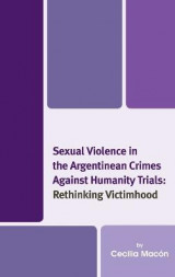 Omslag - Sexual Violence in the Argentinean Crimes Against Humanity Trials