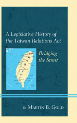 Omslag - A Legislative History of the Taiwan Relations Act