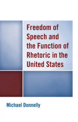 Omslag - Freedom of Speech and the Function of Rhetoric in the United States
