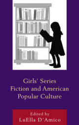 Omslag - Girls' Series Fiction and American Popular Culture