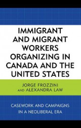 Omslag - Immigrant and Migrant Workers Organizing in Canada and the United States