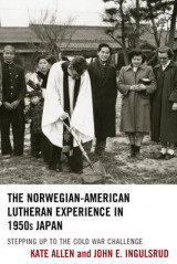 Omslag - The Norwegian-American Lutheran Experience in 1950s Japan