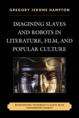 Omslag - Imagining Slaves and Robots in Literature, Film, and Popular Culture