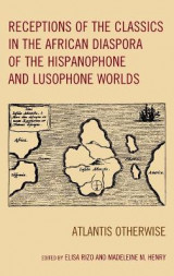 Omslag - Receptions of the Classics in the African Diaspora of the Hispanophone and Lusophone Worlds