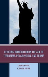 Omslag - Debating Immigration in the Age of Terrorism, Polarization, and Trump