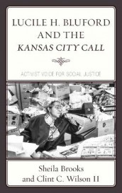 Lucile H. Bluford and the Kansas City Call av Sheila Brooks og Wilson (Innbundet)
