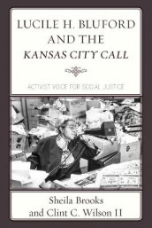 Lucile H. Bluford and the Kansas City Call av Sheila Brooks og Wilson (Heftet)